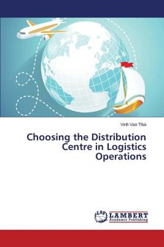 Choosing the Distribution Centre in Logistics Operations