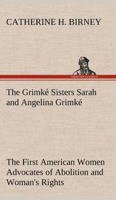 an introduction to the lives of sarah and angelina grimke
