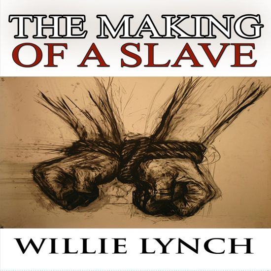 Boek cover Willie Lynch Letter and the Making of a Slave, The van Willie Lynch (Onbekend)