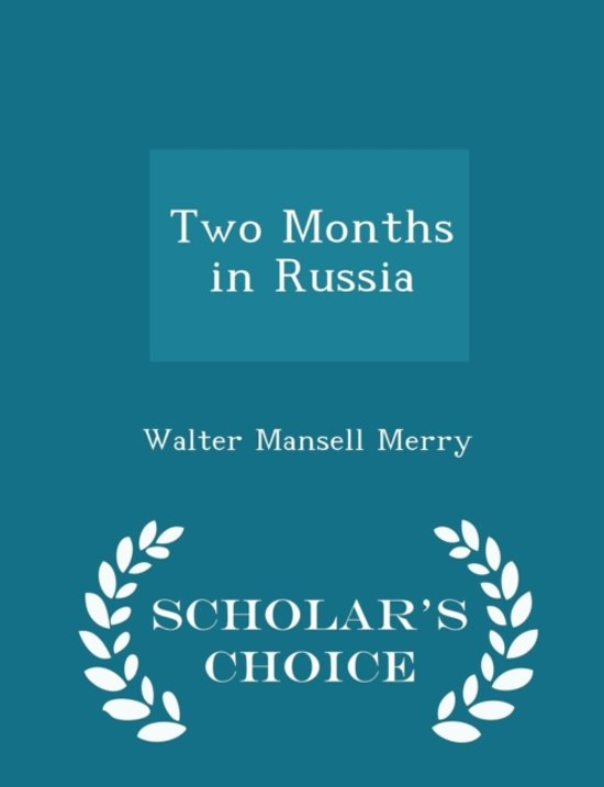 Two Months in Russia - Scholar's Choice Edition