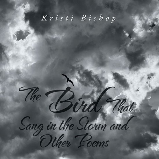 The Bird That Sang in the Storm and Other Poems