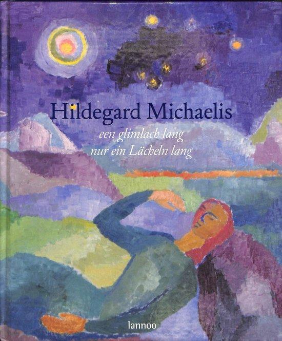 Hildegard Michaelis - Een glimlach lang / Nur ein Lächeln lang