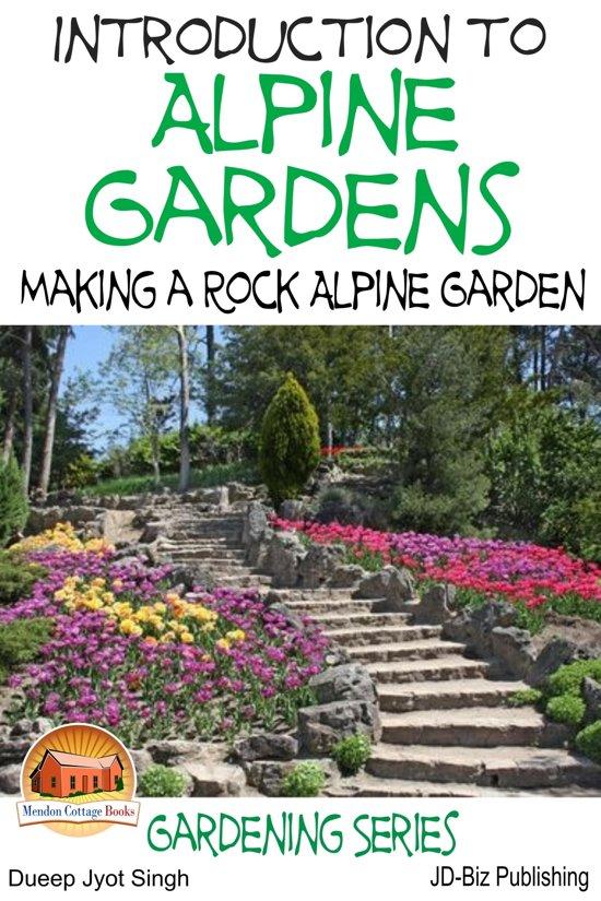 Introduction to Alpine Gardens: Making a Rock Alpine Garden