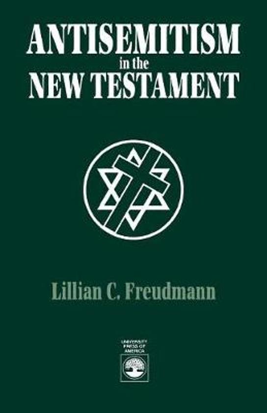 the new testament an early source of anti semitism