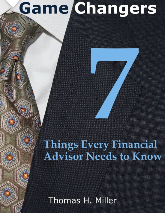 Game Changers: 7 Things Every Financial Advisor Needs to Know