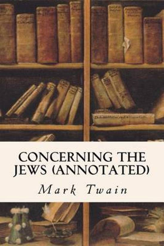 mark twain essay concerning the jews Quote from mark twain concerning the jews discussion in 'messianic judaism' started by texasbluebonnet, jan 9, 2010 jan 9, 2010 #1 mark twain and the jews.