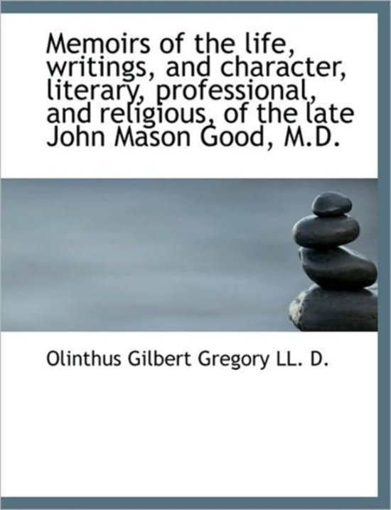 Memoirs of the Life, Writings, and Character, Literary, Professional, and Religious, of the Late Joh
