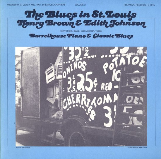 The Blues in St. Louis 2: Henry Brown& Edith Johnson