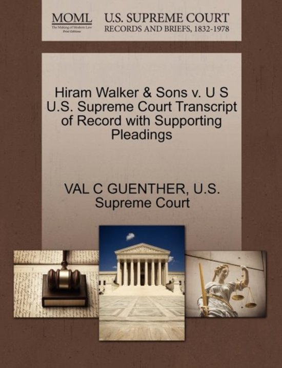 Hiram Walker & Sons V. U S U.S. Supreme Court Transcript of Record with Supporting Pleadings