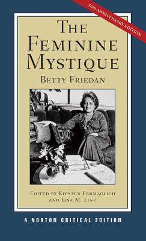 feminine mystique betty friedan essay Betty friedan essaysbetty naomi goldstein save your essays here so you can this event influenced betty friedan to write the feminine mystique in.