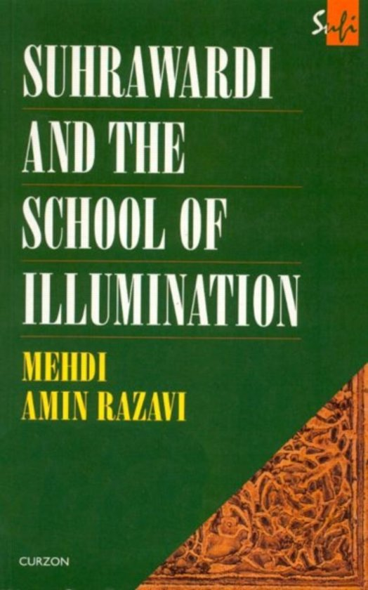 Suhrawardi and the School of Illumination