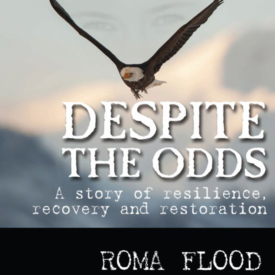Despite the Odds: A story of resilience, recovery and restoration
