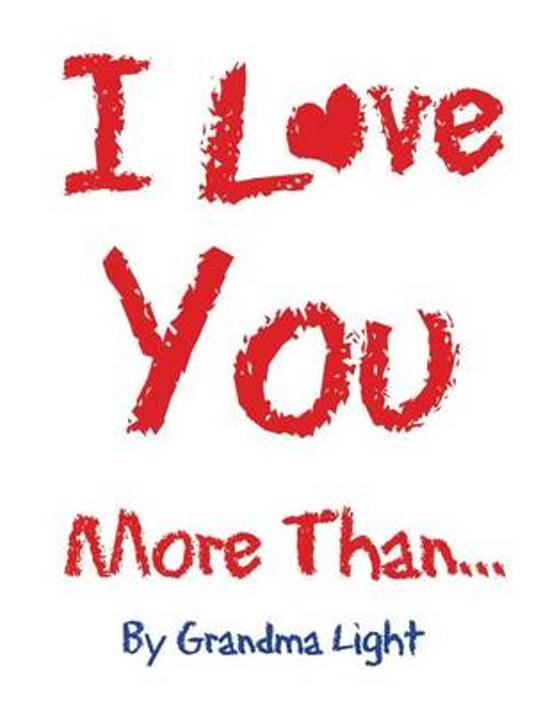 Bolcom I Love You More Than Grandma Light 9780991010547 Boeken