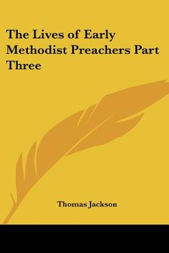 The Lives of Early Methodist Preachers Part Three