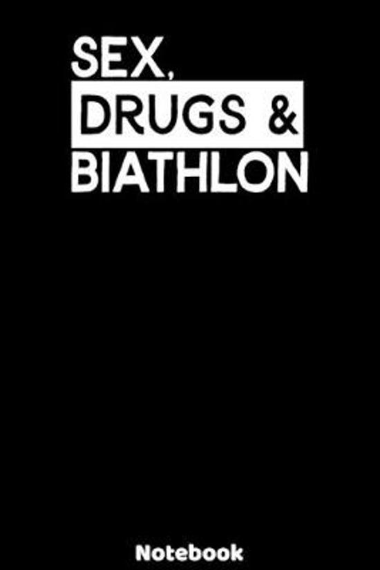 Sex, Drugs and Biathlon Notebook: 120 ruled Pages 6'x9'. Journal for Player and Coaches. Writing Book for your training, your notes at work or school.