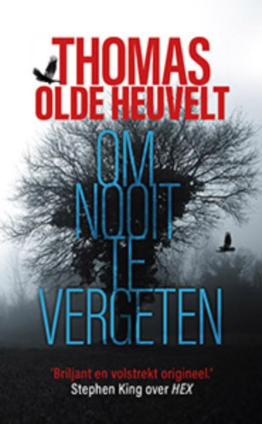 Boek cover Om nooit te vergeten van Thomas Olde Heuvelt (Hardcover)