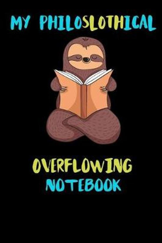 My Philoslothical Overflowing Notebook