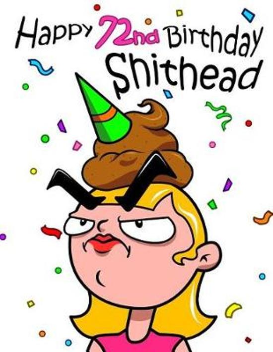 Happy 72nd Birthday Shithead: Forget the Birthday Card and Get This Funny Birthday Password Book Instead!