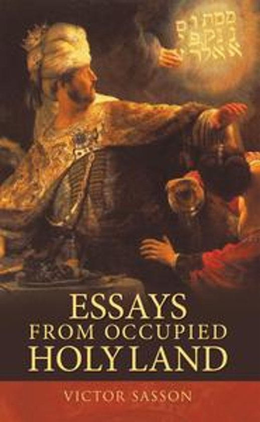 Boek cover Essays from Occupied Holy Land van Sasson Victor Sasson (Onbekend)