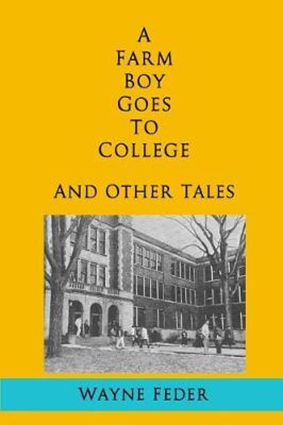 A Farm Boy Goes to College and Other Tales