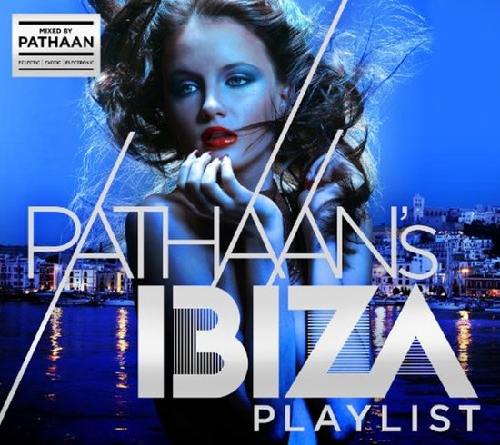 Pathaans Ibiza Playlist