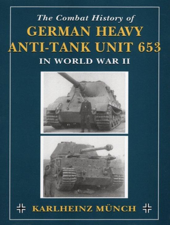 Combat History of German Heavy Anti-Tank Unit 653 in World War 2