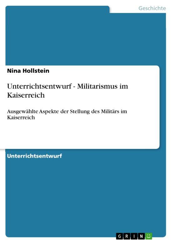 Unterrichtsentwurf - Militarismus im Kaiserreich