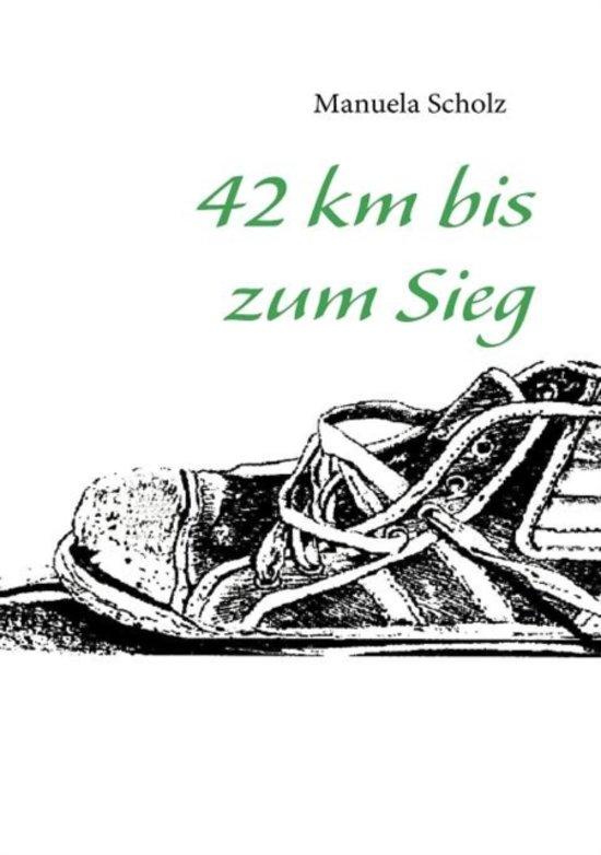 42 Km Bis Zum Sieg