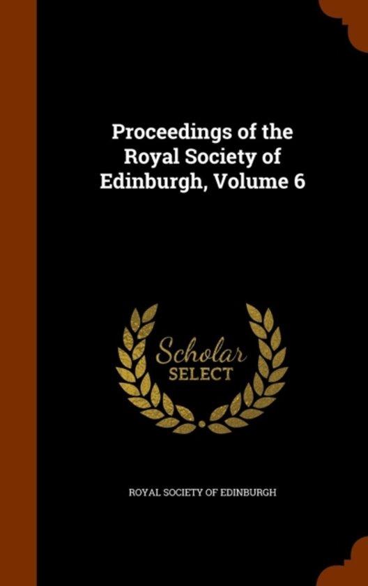 Proceedings of the Royal Society of Edinburgh, Volume 6