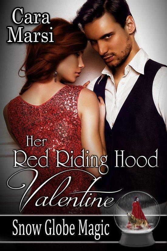 Her Red Riding Hood Valentine (Snow Globe Magic Book 3)