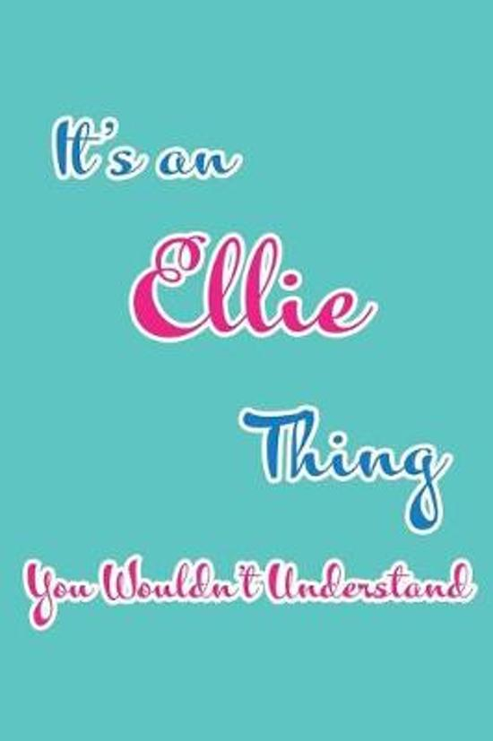 It's an Ellie Thing You Wouldn't Understand