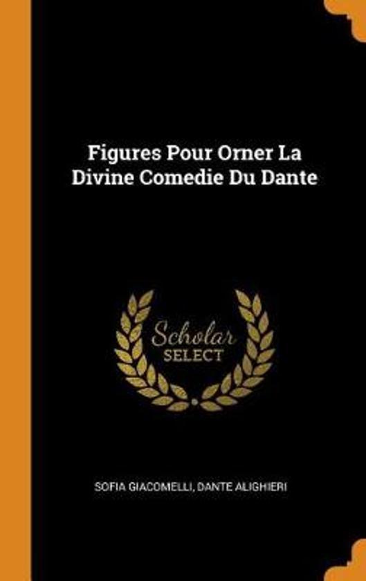 Figures Pour Orner La Divine Comedie Du Dante