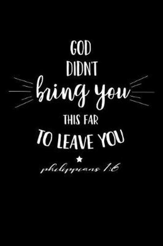 God Didn't Bring You This Far to Leave You