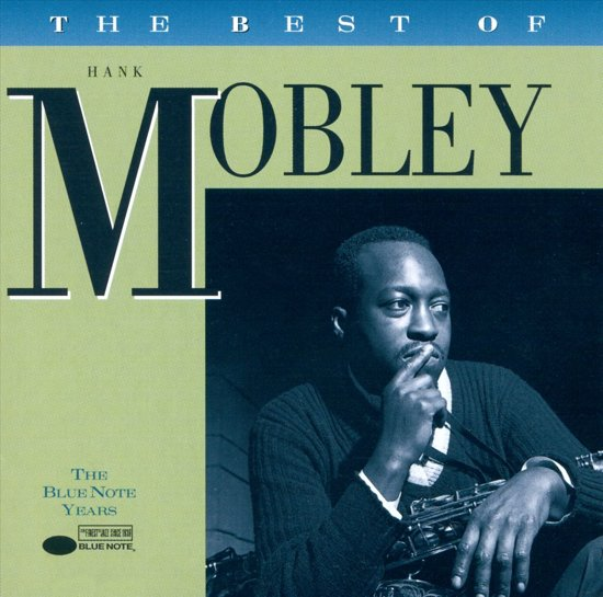 The Best Of Hank Mobley - The Blue...