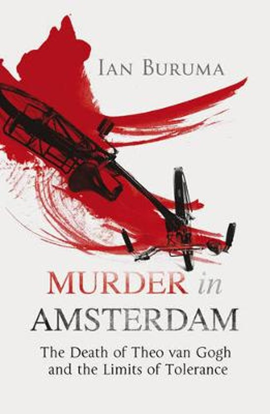 ian burumas murder in amsterdam essay Murder in amsterdam: the death of theo van gogh and the limits of tolerance is a 2006 book by ian buruma the guardian describes it as, part reportage, part essay.