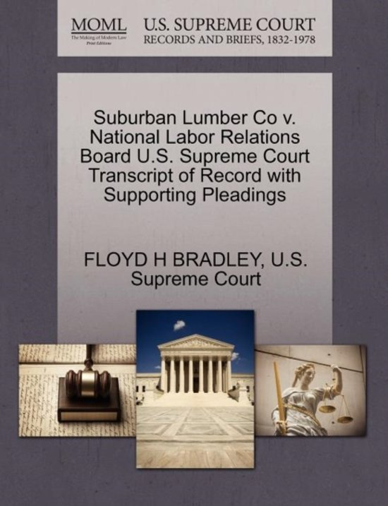 Suburban Lumber Co V. National Labor Relations Board U.S. Supreme Court Transcript of Record with Supporting Pleadings