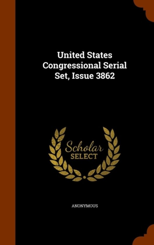 United States Congressional Serial Set, Issue 3862