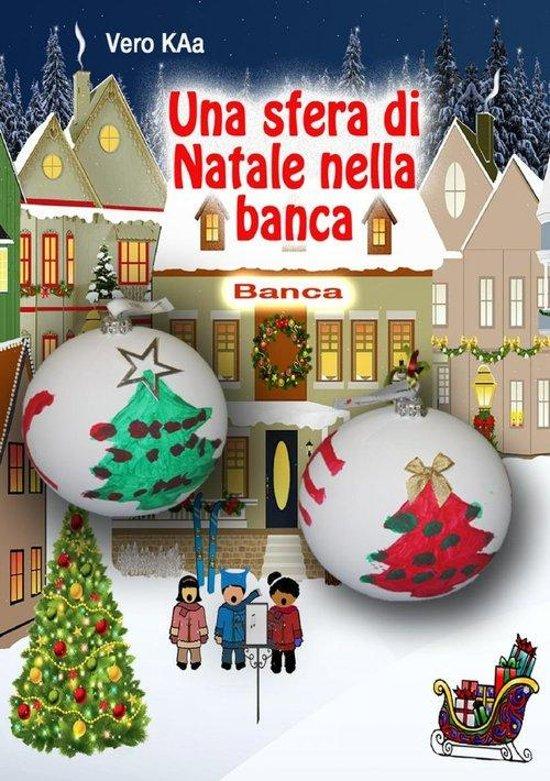 Bolcom Una Sfera Di Natale Nella Banca Ebook Vero Kaa