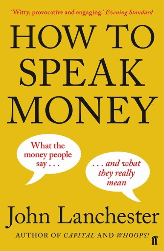 Boek cover How to Speak Money van John Lanchester (Paperback)