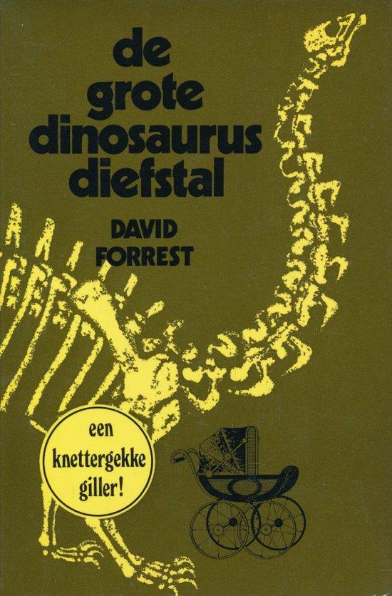 De grote dinosaurus diefstal - David Forrest pdf epub