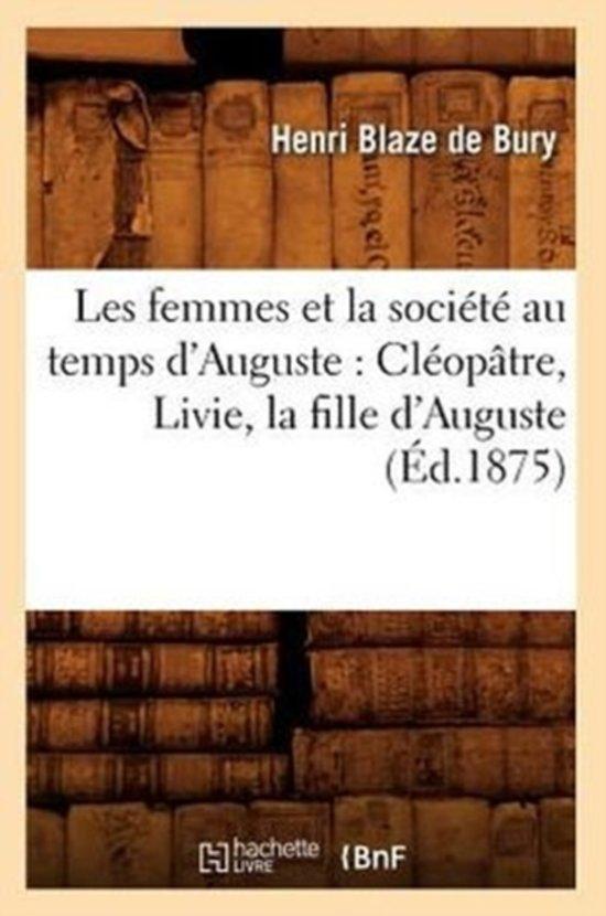 Les Femmes Et La Soci t Au Temps d'Auguste