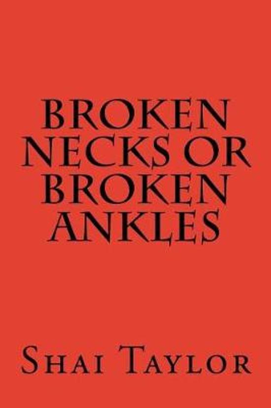 Broken Necks Or Broken Ankles