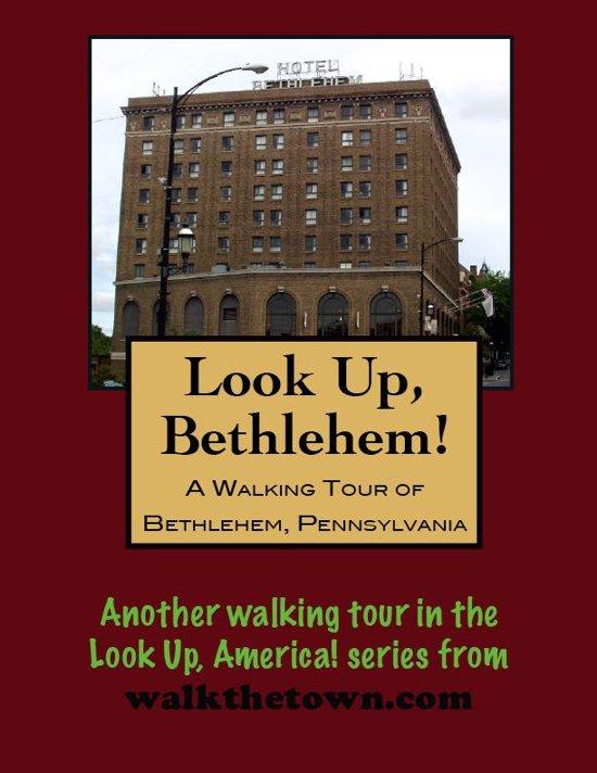A Walking Tour of Bethlehem, Pennsylvania