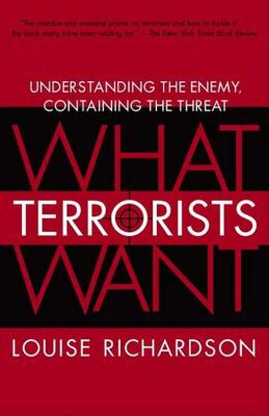 louise-richardson-what-terrorists-want-understanding-the-enemy-containing-the-threat