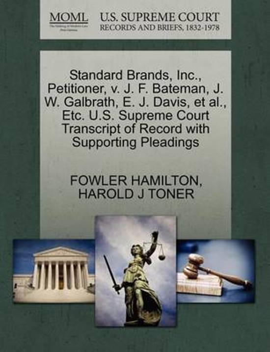 Standard Brands, Inc., Petitioner, V. J. F. Bateman, J. W. Galbrath, E. J. Davis, Et Al., Etc. U.S. Supreme Court Transcript of Record with Supporting Pleadings