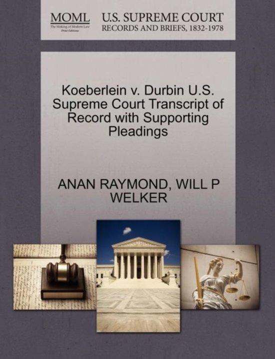 Koeberlein V. Durbin U.S. Supreme Court Transcript of Record with Supporting Pleadings