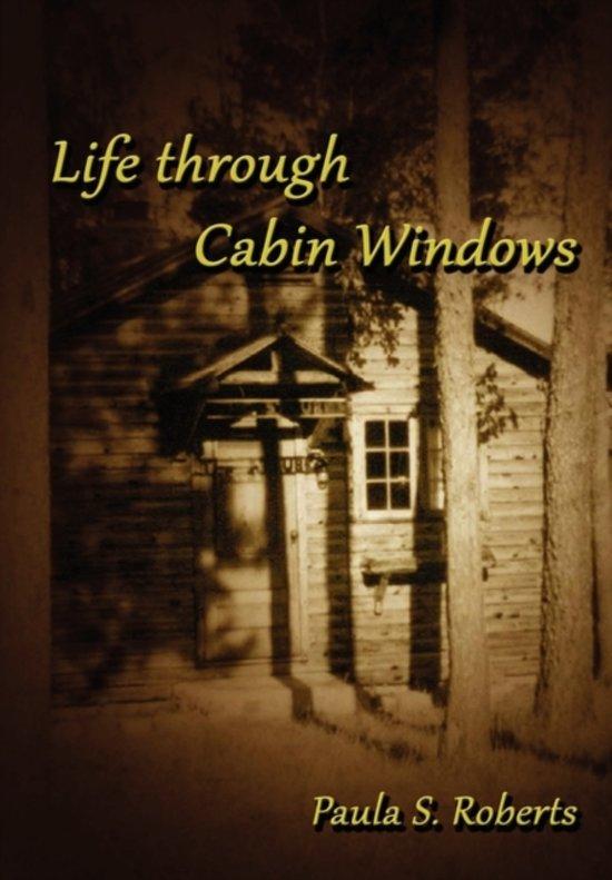 Life Through Cabin Windows
