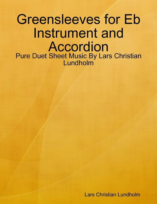 Greensleeves for Eb Instrument and Accordion - Pure Duet Sheet Music By Lars Christian Lundholm