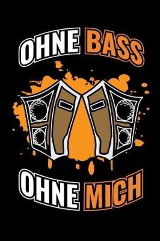 Ohne Bass Ohne Mich