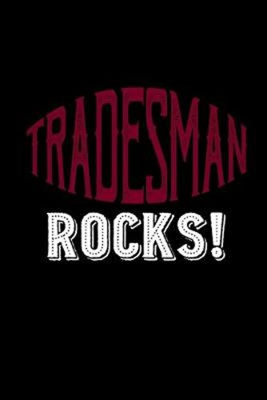 Tradesman rocks!: Notebook - Journal - Diary - 110 Lined pages - 6 x 9 in - 15.24 x 22.86 cm - Doodle Book - Funny Great Gift